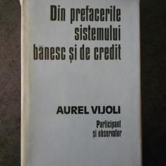 AUREL VIJOLI - DIN PREFACERILE SISTEMULUI BANESC SI DE CREDIT
