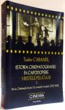 ISTORIA CINEMATOGRAFIEI IN CAPODOPERE , VOLUMUL 3 ,VARSTELE PELICULEI , EDITIA A II A ADNOTATA SI ADAUGITA , 2010