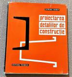 Proiectarea detaliilor de constructie. Editura Tehnica, 1973 - Dorian Hardt