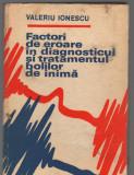 C9218 FACTORI DE EROARE IN DIAGNOSTICUL, TRATAMENTUL BOLILOR DE INIMA - IONESCU
