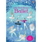 Little First Stickers Ballet (Little First Stickers) - Kirsteen Robson