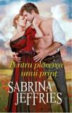 Pentru placerea unui print/Sabrina Jeffries