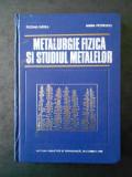 SUZANA GADEA - METALURGIE FIZICA SI STUDIUL METALELOR  volumul 2