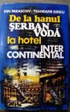 De la hanul Serban Voda la hotel Intercontinental