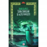 Zana-Zorilor si Alte Povesti - Ioan Slavici