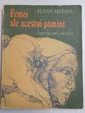 FEMEI ALE ACESTUI PAMANT de ELENA MATASA 1979