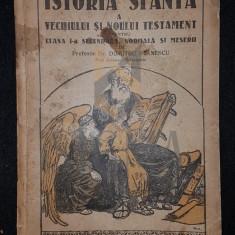 STANESCU DUMITRU, ISTORIA SFANTA a VECHIULUI si NOULUI TESTAMENT, 1936, Bucuresti