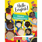 Hello English! Ghidul incepatorului/Sam Hutchinson, Emilie Martin
