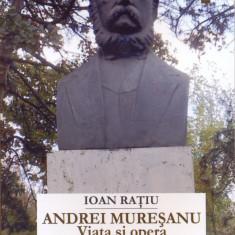 Andrei Muresanu - Viata si opera | Ioan Ratiu
