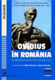 Cumpara ieftin Ovidius in Romania. In memoriam Magistri Stephani Cucu