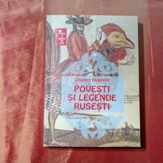 POVESTI SI LEGENDE RUSESTI - Charles Downing - Editura Alffa, 2002, 227 p.