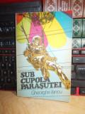 GHEORGHE IANCU - SUB CUPOLA PARASUTEI ( PARASUTISM ) , 1979