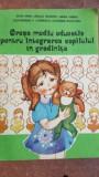 Cresa mediu educativ pentru integrarea copilului in gradinita- Silvia Dima, Ursula Schiopu