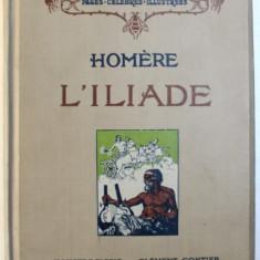 L' ILIADE par HOMERE , vingt - quatre planches hors texte en couleurs de CLEMENT GONTIER , 1921