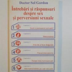 INTREBARI SI RASPUNSURI DESPRE SEX SI PERVERSIUNI SEXUALE de SOL GORDON, 1997