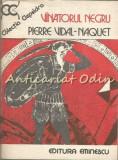 Cumpara ieftin Vinatorul Negru - Pierre Vidal-Naquet