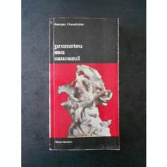 GEORGES CHARACHIDZE - PROMETEU SAU CAUCAZUL