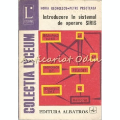 Introducere In Sistemul De Operare SIRIS - Horia Georgescu, Petre Preoteasa