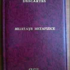 Meditatii metafizice / Rene Descartes