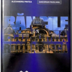BANCILE IN ECONOMIA ROMANEASCA 1774-1995 de ALEXANDRU PINTEA GHEORGHI RUSCANU