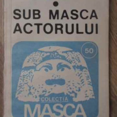SUB MASCA ACTORULUI - GEORGE MOTOI