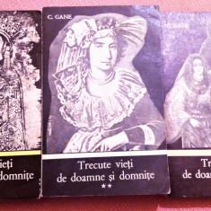 Trecute vieti de doamne si domnite. 3 Volume. Editura Junimea, 1971 - C. Gane