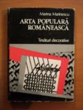 ARTA POPULARA ROMANEASCA. TESATURI DECORATIVE de MARINA MARINESCU 1975