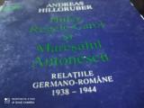 HITLER REGELE CAROL ȘI MARESALUL ANTONESCU- ANDREAS HILLGRUBER, HUMANITAS 1994