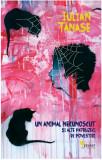 Un animal necunoscut si alte patruzeci de povestiri | Iulian Tanase