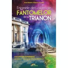 Enigmele dezvăluite ale fantomelor de la Trianon