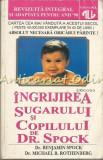 Cumpara ieftin Ingrijirea Sugarului Si Copilului - Benjamin Spock, Michael B. Rothenberg