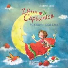 Zana Capsunica. Vise placute, draga Luna! - Stefanie Dahle