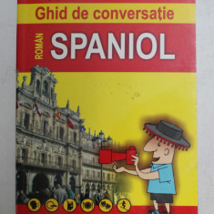 GHID DE CONVERSATIE ROMAN - SPANIOL de DRAGOS COJOCARU , 2005