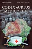 Codex Aureus Medicorum | Vasile Sarbu, Dan Mischianu
