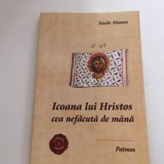 VASILE MANEA, ICOANA LUI HRISTOS CEA NEFACUTA DE MANA