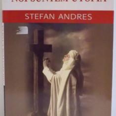 NOI SUNTEM UTOPIA de STEFAN ANDRES , 2004