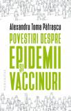 Cumpara ieftin Povestiri despre epidemii si vaccinuri