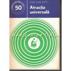 Atractia Universala - Maria-Elena Piticu