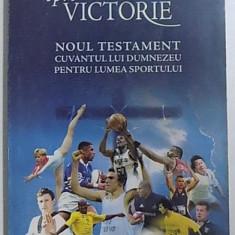 DRUMUL SPRE VICTORIE - NOUL TESTAMENT , CUVANTUL LUI DUMNEZEU PENTRU LUMEA SPORTULUI , 1998