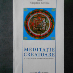 LAMA ANAGARIKA GOVINDA - MEDITATIE CREATOARE SI CONSTIINTA MULTIDIMENSIONALA