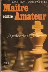 Maitre Contre Amateur - Max Euwe, Walter Meiden foto