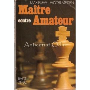 Maitre Contre Amateur - Max Euwe, Walter Meiden