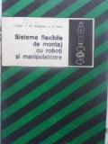 SISTEME FLEXIBILE DE MONTAJ CU ROBOTI SI MANIPULATOARE - I. CRISAN, GH. DRAGANOI