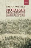 Notaras. Istoria unei vechi familii levantine. Constantinopol, Veneția, București