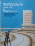TOPOGRAFIE APLICATA IN CONSTRUCTII MANUAL PENTRU LICEE INDUSTRIALE-V. URSEA