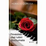 Cumpara ieftin Povestea unei iubiri zbuciumate/Horacio Quiroga