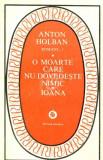O moarte care nu dovedeste nimic. Ioana. Jocurile Daniei, vol. I, II (Ed. Minerva)