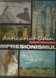 Cumpara ieftin Impresionismul - Eugen Schileru