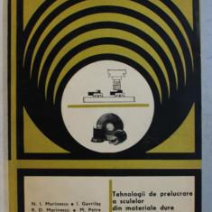 TEHNOLOGII DE PRELUCARE A SCULELOR DIN MATERIALE DURE SI EXTRADURE de N. I. MARINESCU ...M . PETRE , 1985