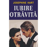 Josephine Hart - Iubire otrăvită